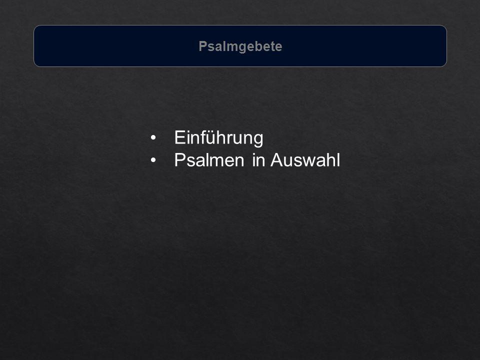 Psalmgebete Einführung Psalmen in Auswahl