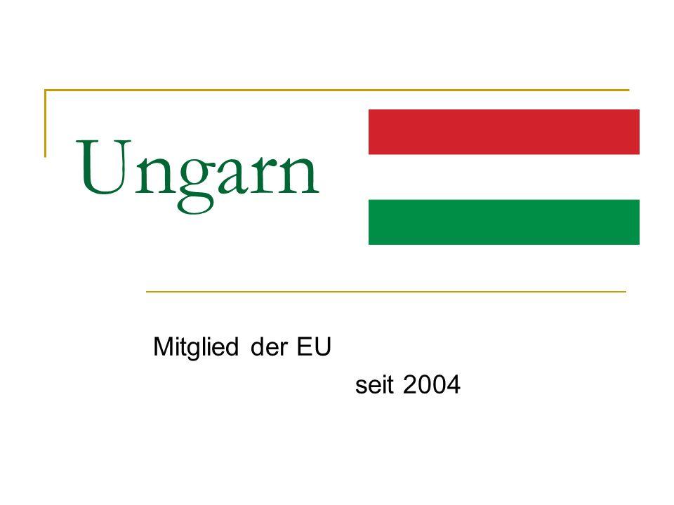 Ungarn Mitglied der EU seit 2004