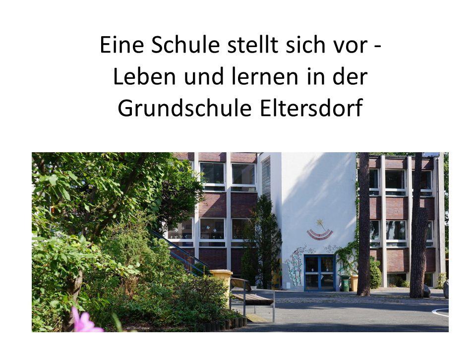 Eine Schule stellt sich vor - Leben und lernen in der Grundschule Eltersdorf