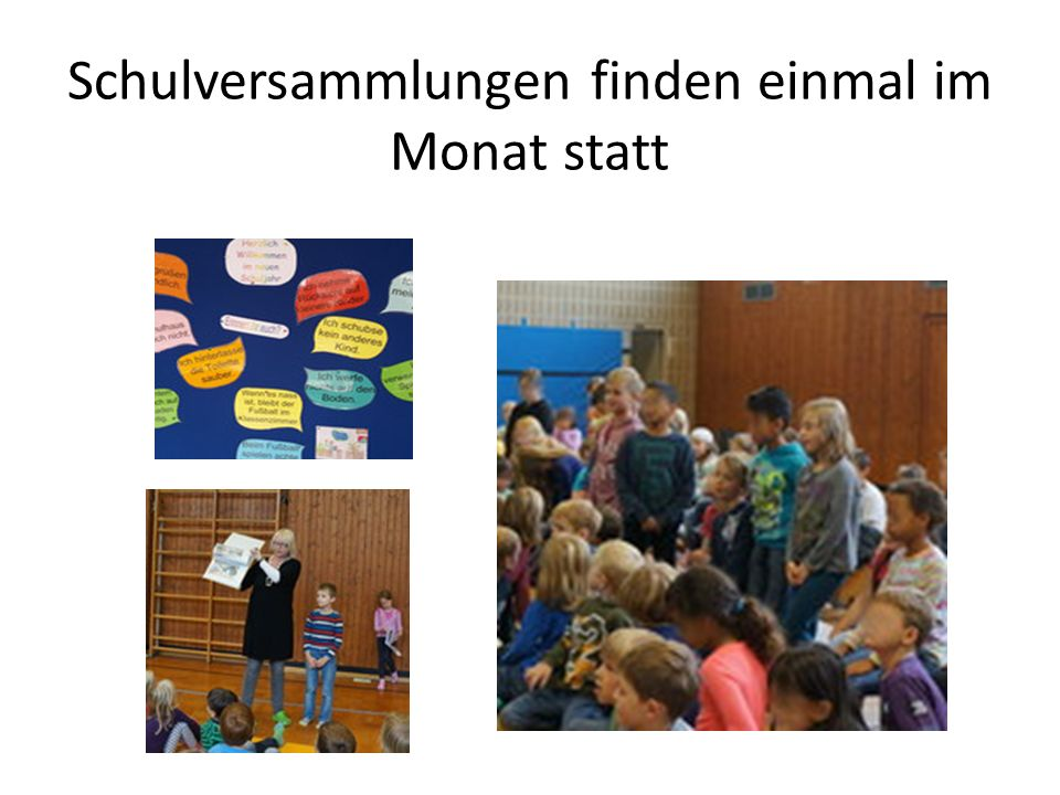 Schulversammlungen finden einmal im Monat statt
