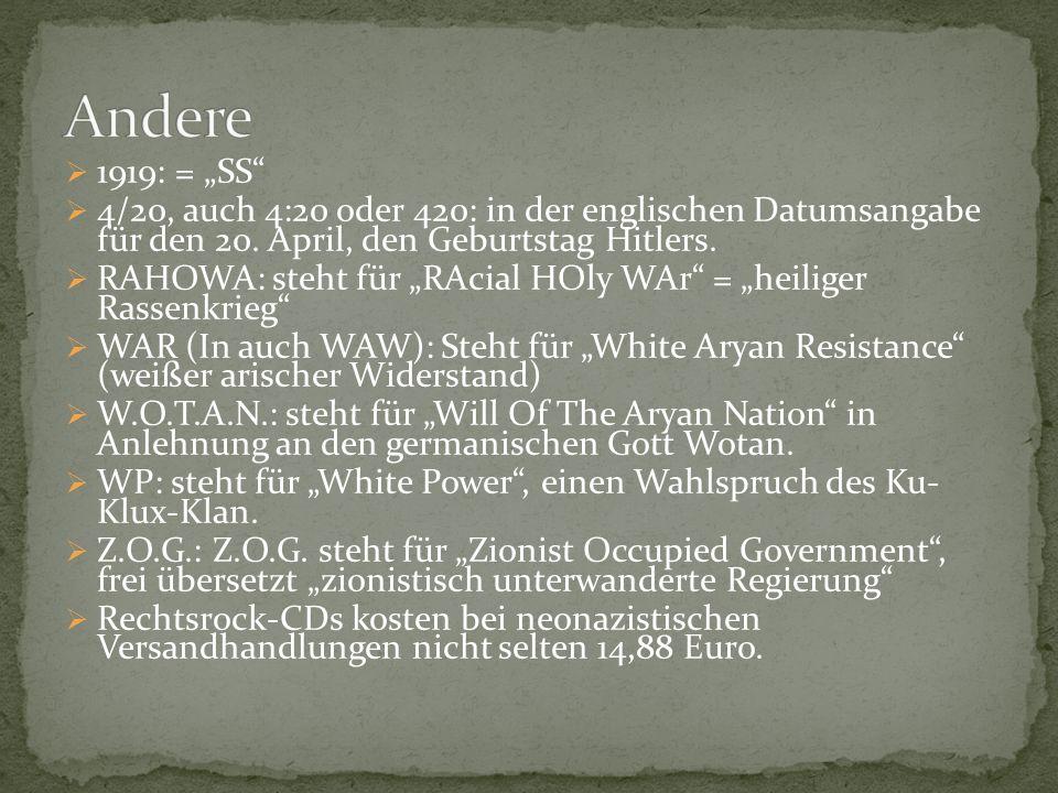 """Andere 1919: = """"SS 4/20, auch 4:20 oder 420: in der englischen Datumsangabe für den 20. April, den Geburtstag Hitlers."""