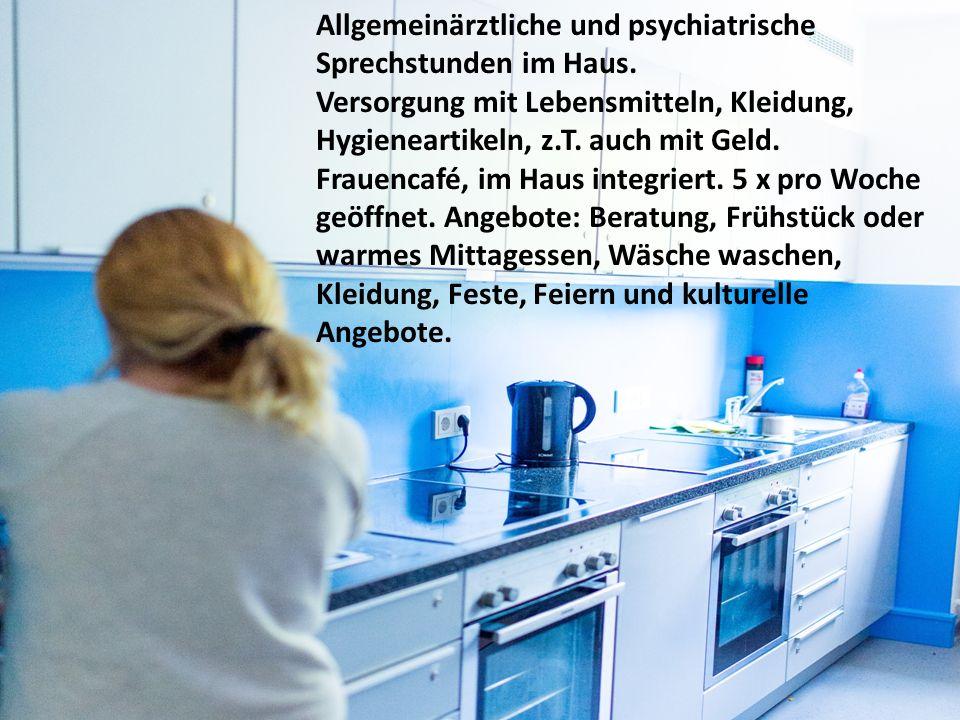 Allgemeinärztliche und psychiatrische Sprechstunden im Haus.