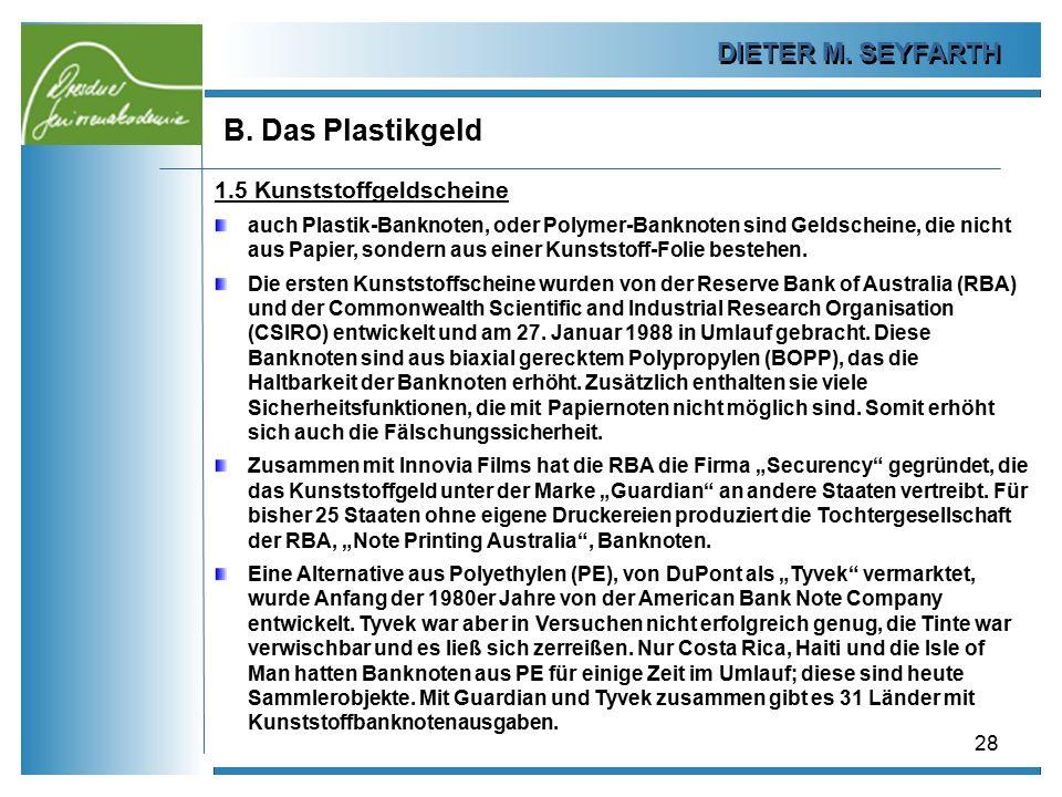 B. Das Plastikgeld DIETER M. SEYFARTH 1.5 Kunststoffgeldscheine