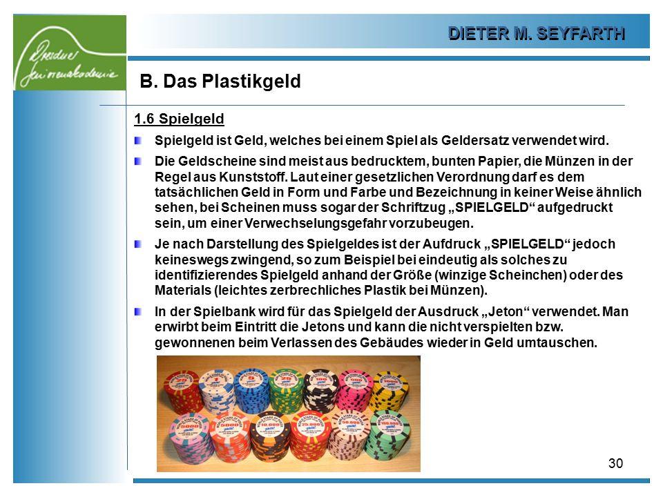 B. Das Plastikgeld DIETER M. SEYFARTH 1.6 Spielgeld