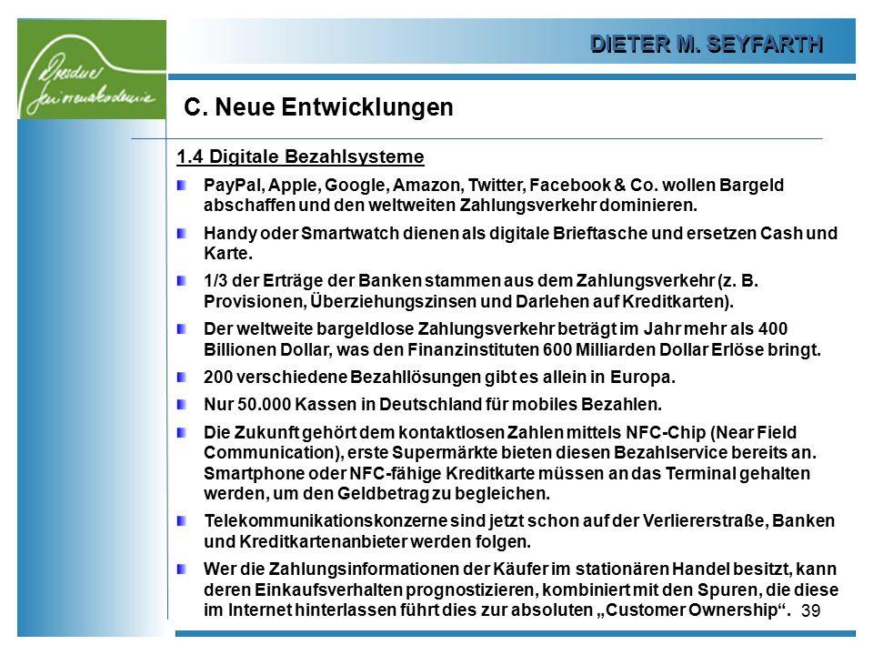 C. Neue Entwicklungen DIETER M. SEYFARTH 1.4 Digitale Bezahlsysteme