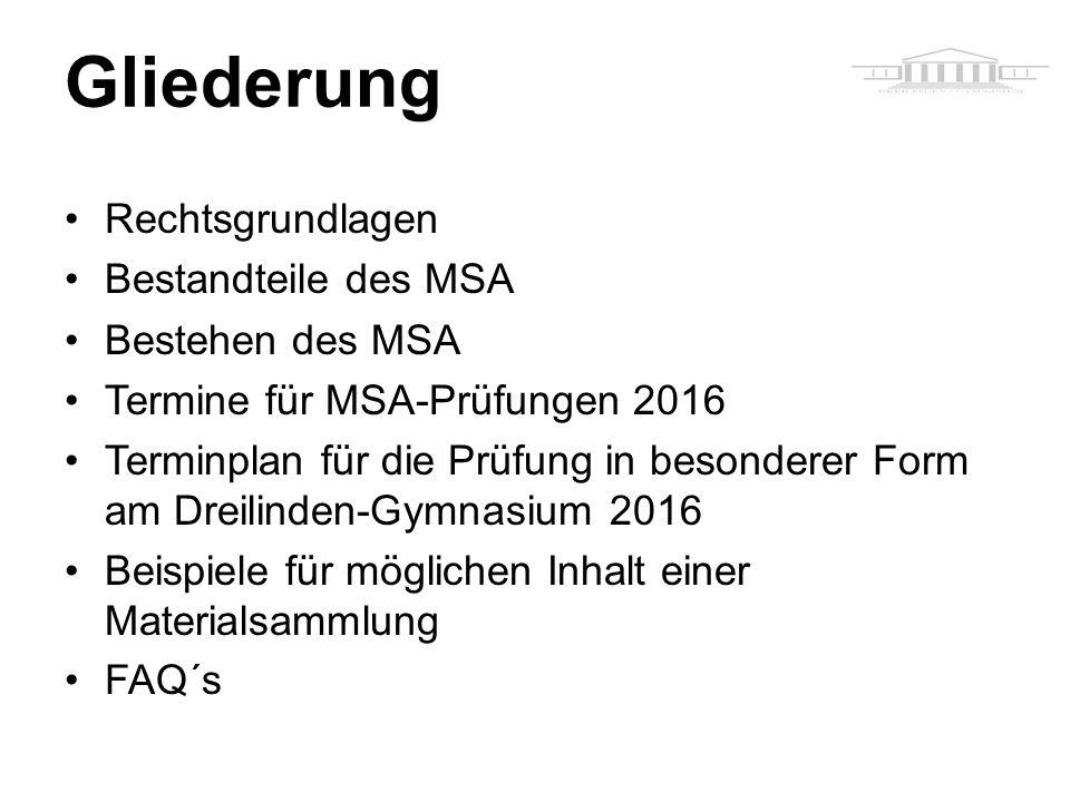 Gliederung Rechtsgrundlagen Bestandteile des MSA Bestehen des MSA