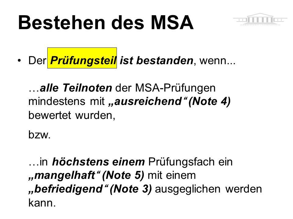 """Bestehen des MSA Der Prüfungsteil ist bestanden, wenn... …alle Teilnoten der MSA-Prüfungen mindestens mit """"ausreichend (Note 4) bewertet wurden,"""