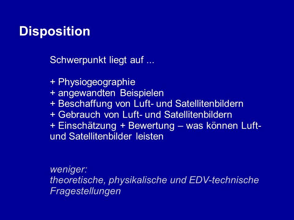 Disposition Schwerpunkt liegt auf ... + Physiogeographie