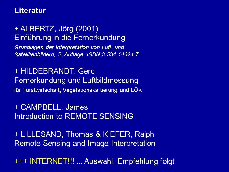 Literatur + ALBERTZ, Jörg (2001) Einführung in die Fernerkundung.