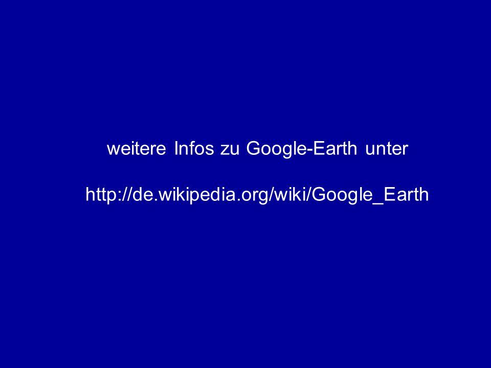 weitere Infos zu Google-Earth unter