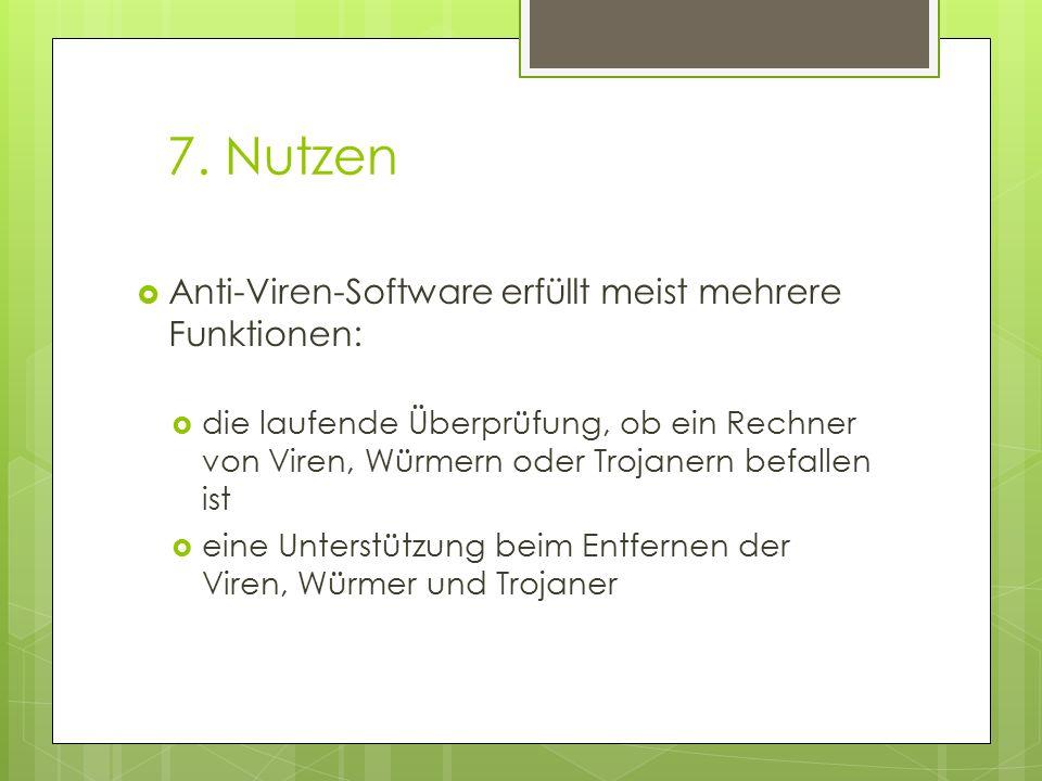 7. Nutzen Anti-Viren-Software erfüllt meist mehrere Funktionen: