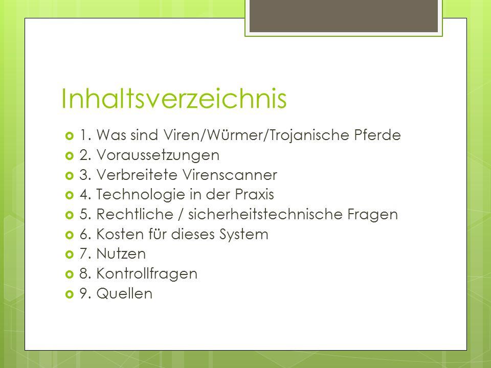 Inhaltsverzeichnis 1. Was sind Viren/Würmer/Trojanische Pferde