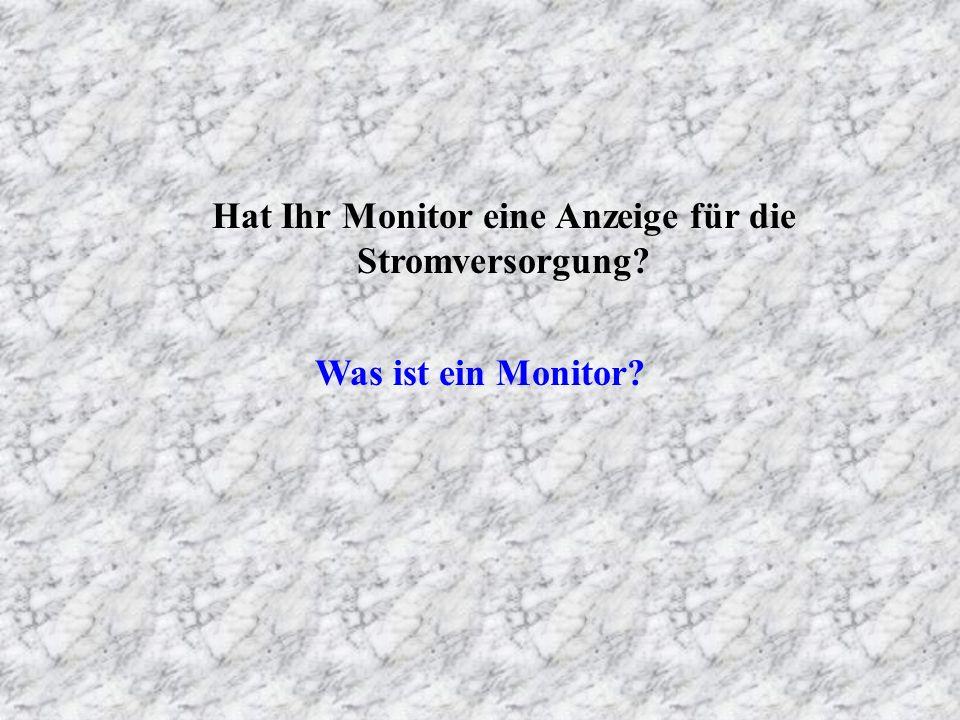 Hat Ihr Monitor eine Anzeige für die Stromversorgung