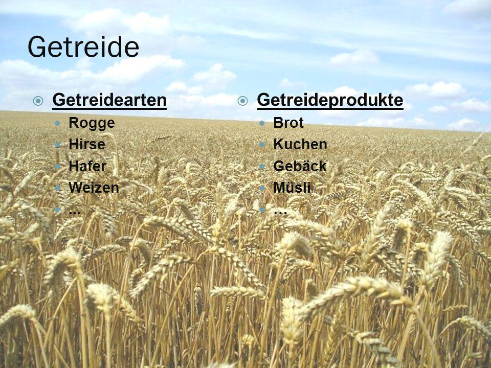 Getreide Getreidearten Getreideprodukte Rogge Hirse Hafer Weizen ...