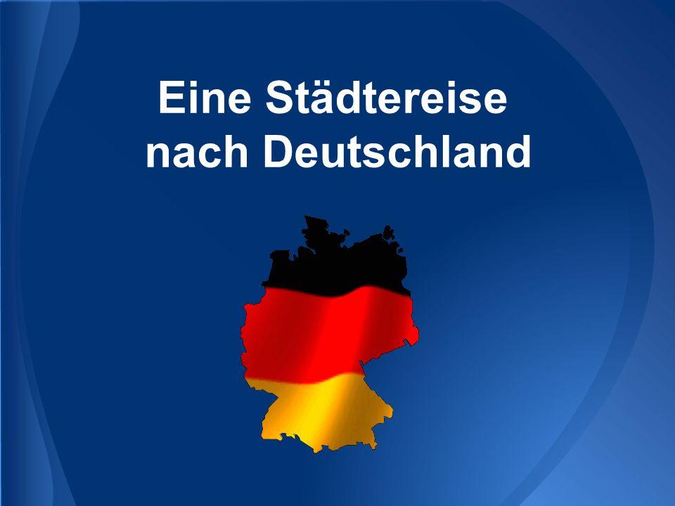 Eine Städtereise nach Deutschland
