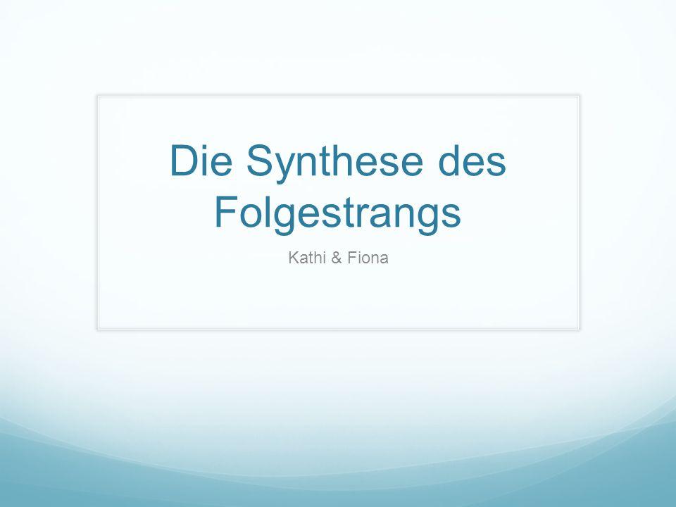 Die Synthese des Folgestrangs