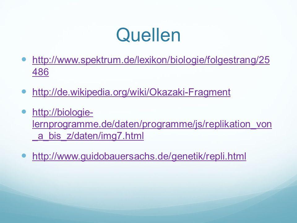 Quellen http://www.spektrum.de/lexikon/biologie/folgestrang/25 486