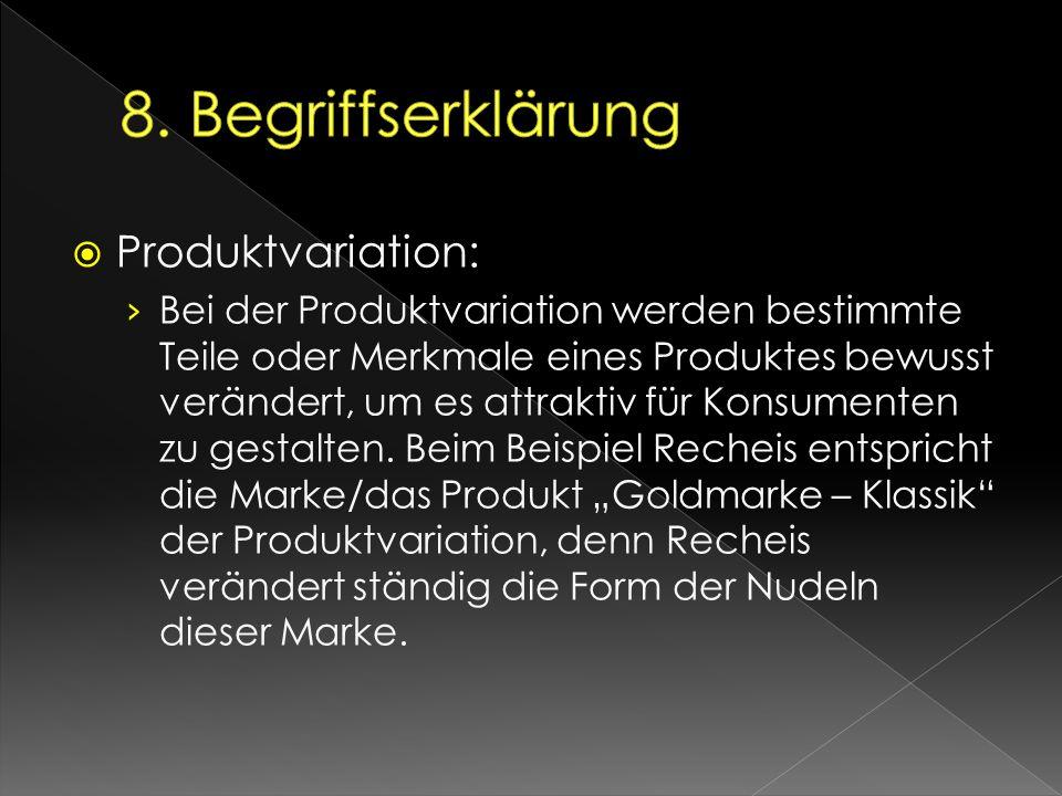 8. Begriffserklärung Produktvariation: