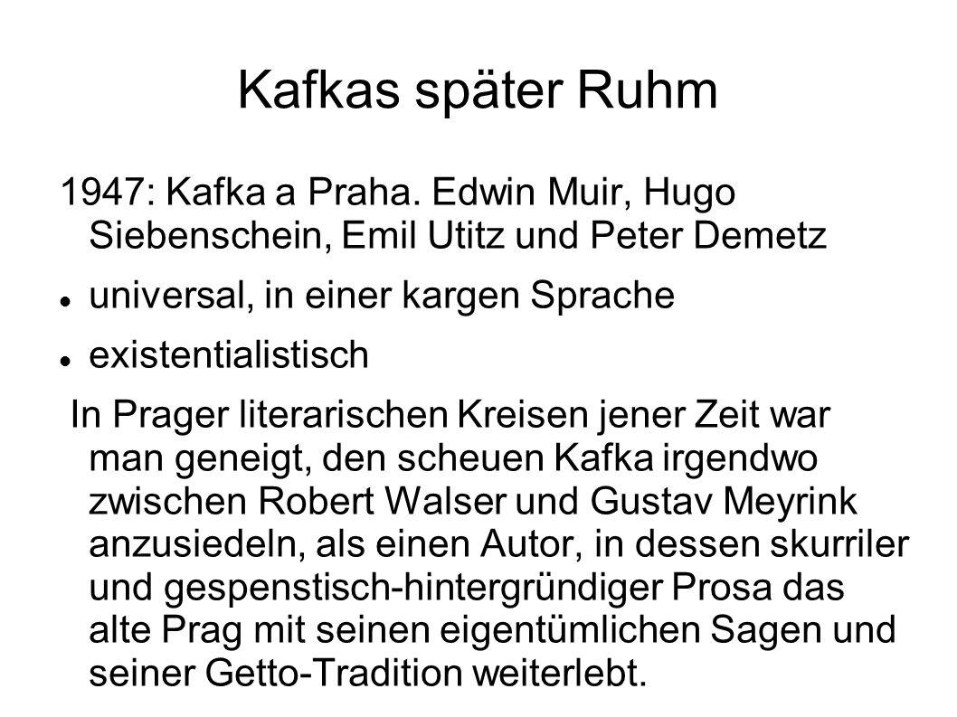 Kafkas später Ruhm 1947: Kafka a Praha. Edwin Muir, Hugo Siebenschein, Emil Utitz und Peter Demetz.