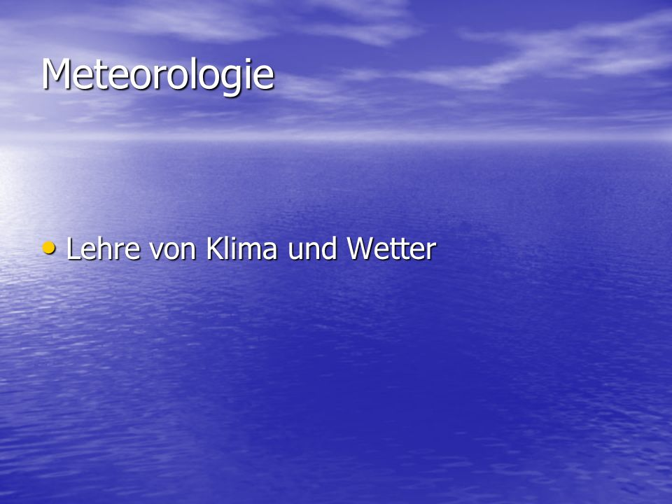 Meteorologie Lehre von Klima und Wetter