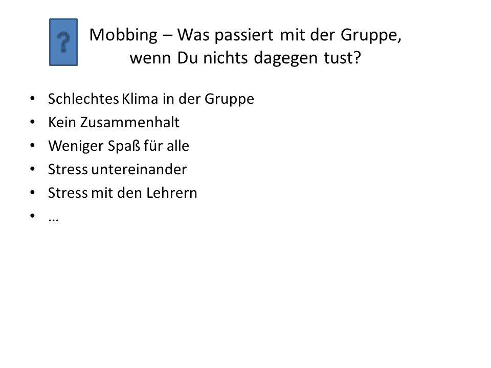 Mobbing – Was passiert mit der Gruppe, wenn Du nichts dagegen tust