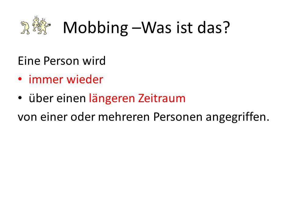 Mobbing –Was ist das Eine Person wird immer wieder