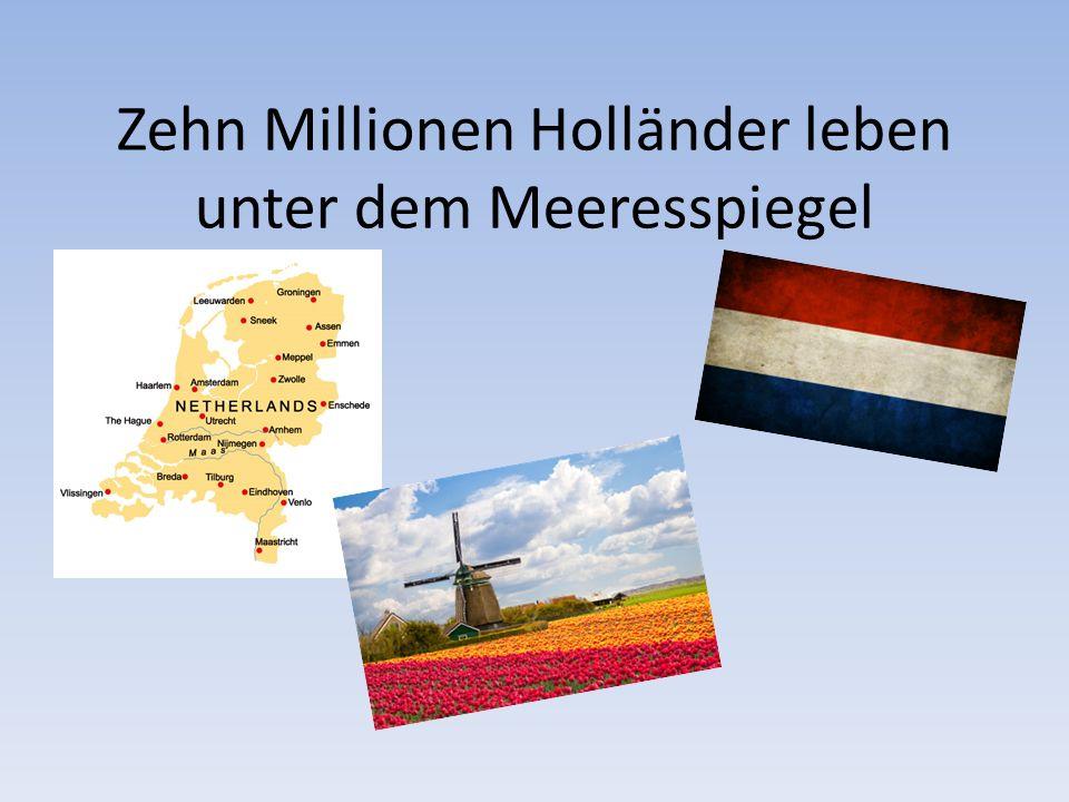 Zehn Millionen Holländer leben unter dem Meeresspiegel