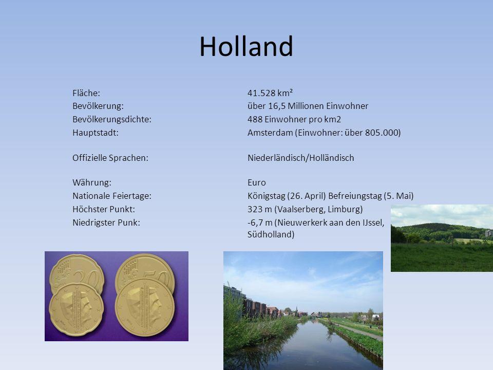 Holland Fläche: 41.528 km² Bevölkerung: über 16,5 Millionen Einwohner