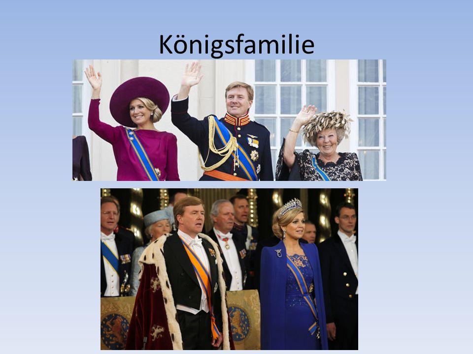 Königsfamilie Auch die Holländische-Königsfamilie ist sehr bekannt.