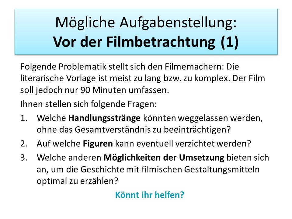 Mögliche Aufgabenstellung: Vor der Filmbetrachtung (1)