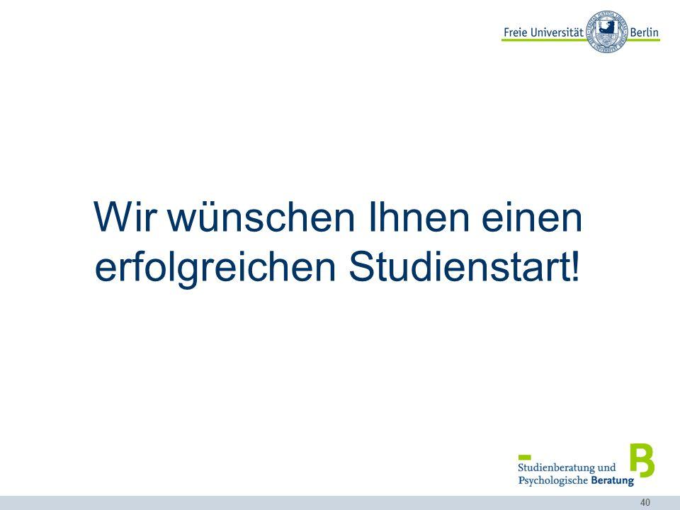 Wir wünschen Ihnen einen erfolgreichen Studienstart!
