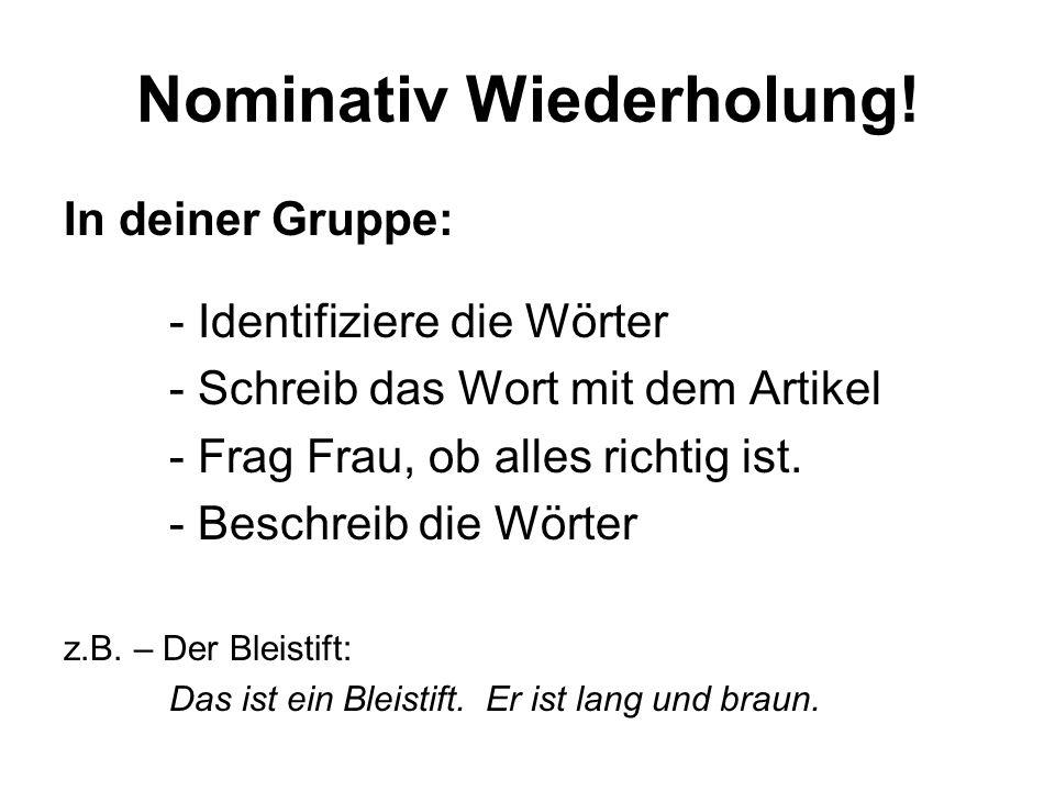 Nominativ Wiederholung!