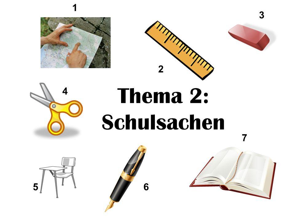 1 3 2 Thema 2: Schulsachen 4 7 5 6