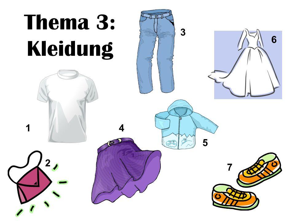 Thema 3: Kleidung 3 6 1 4 5 2 7