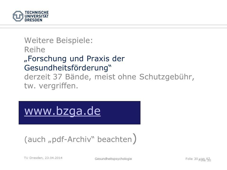 """Weitere Beispiele: Reihe """"Forschung und Praxis der Gesundheitsförderung derzeit 37 Bände, meist ohne Schutzgebühr, tw. vergriffen. www.bzga.de (auch """"pdf-Archiv beachten)"""