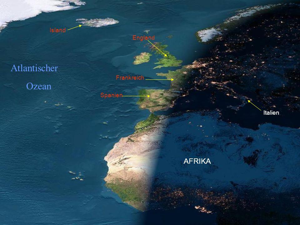 Island England Atlantischer Ozean Frankreich Spanien Italien AFRIKA
