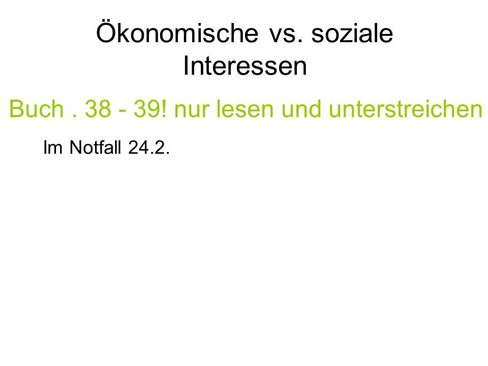 Ökonomische vs. soziale Interessen