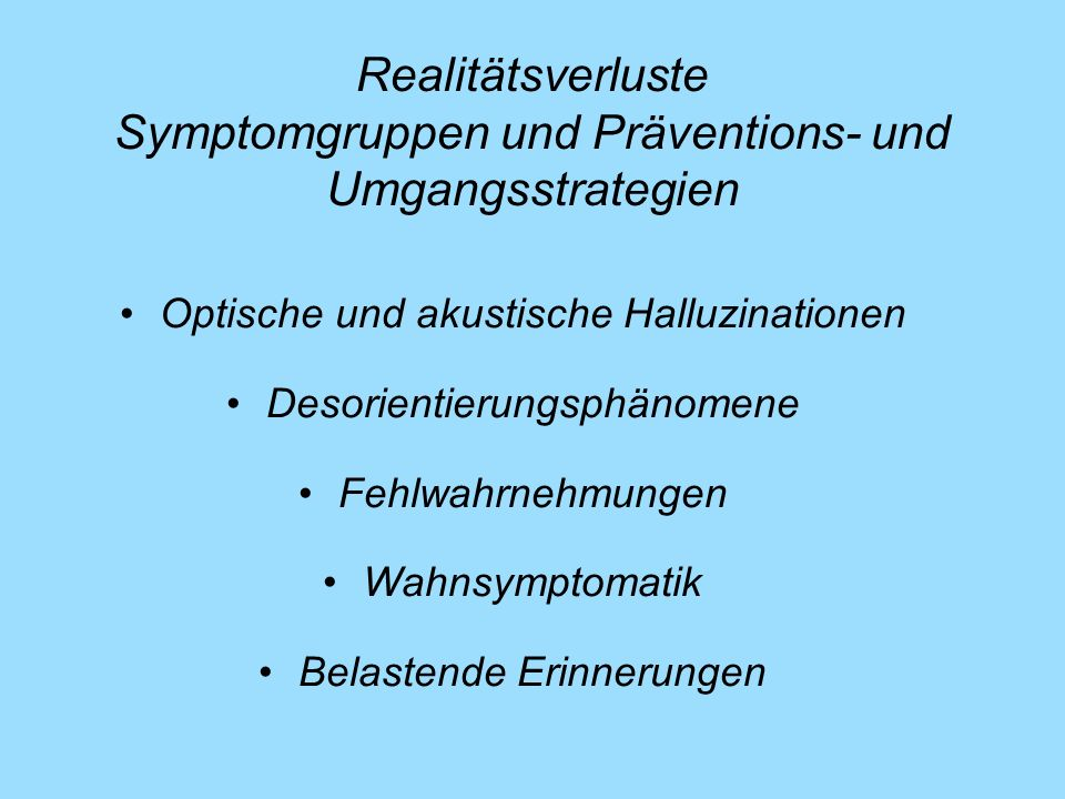 Realitätsverluste Symptomgruppen und Präventions- und Umgangsstrategien