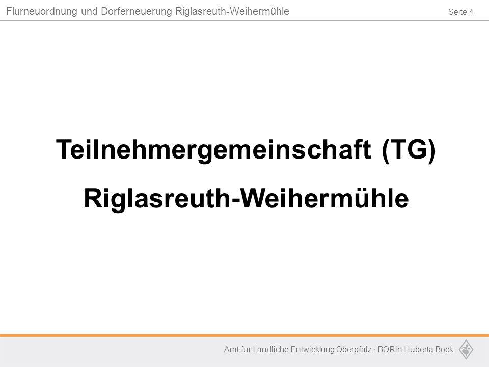 Teilnehmergemeinschaft (TG) Riglasreuth-Weihermühle