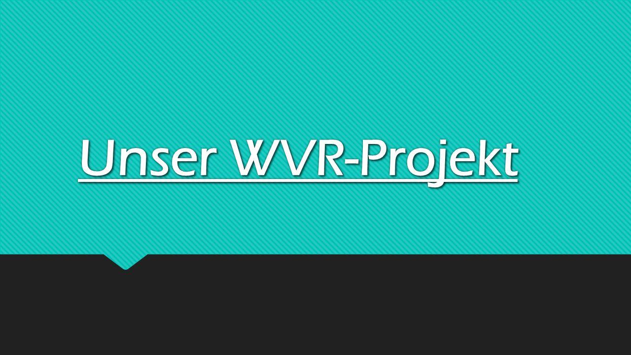 Unser WVR-Projekt