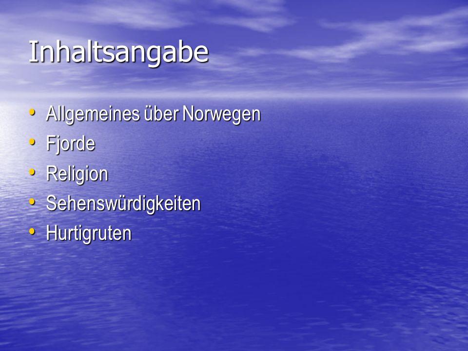 Inhaltsangabe Allgemeines über Norwegen Fjorde Religion