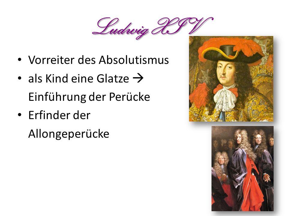 Ludwig XIV Vorreiter des Absolutismus als Kind eine Glatze 