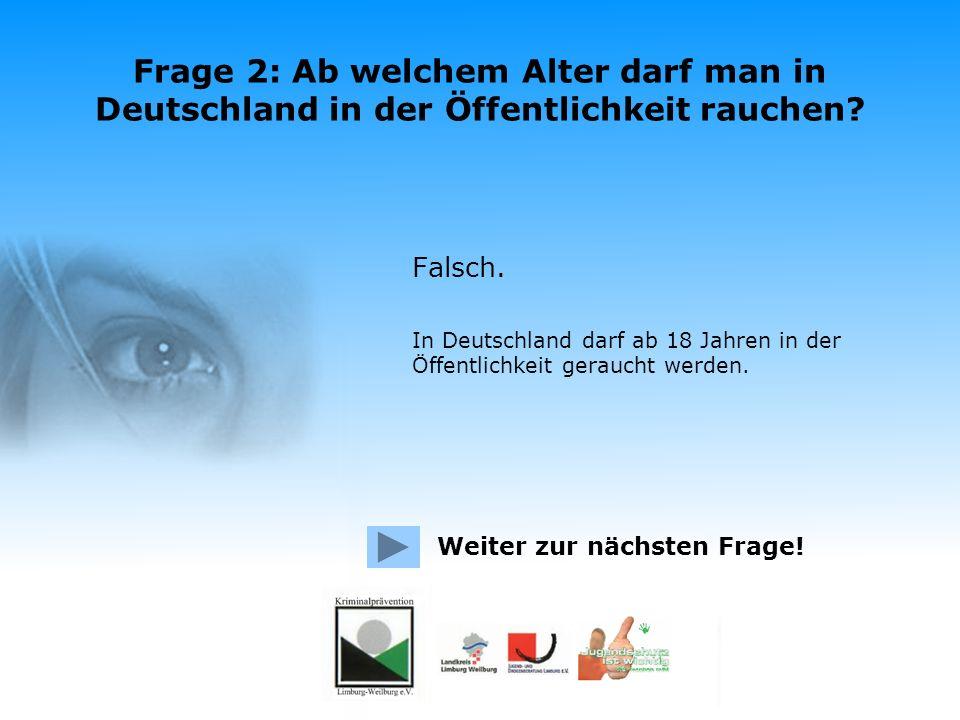 Frage 2: Ab welchem Alter darf man in Deutschland in der Öffentlichkeit rauchen