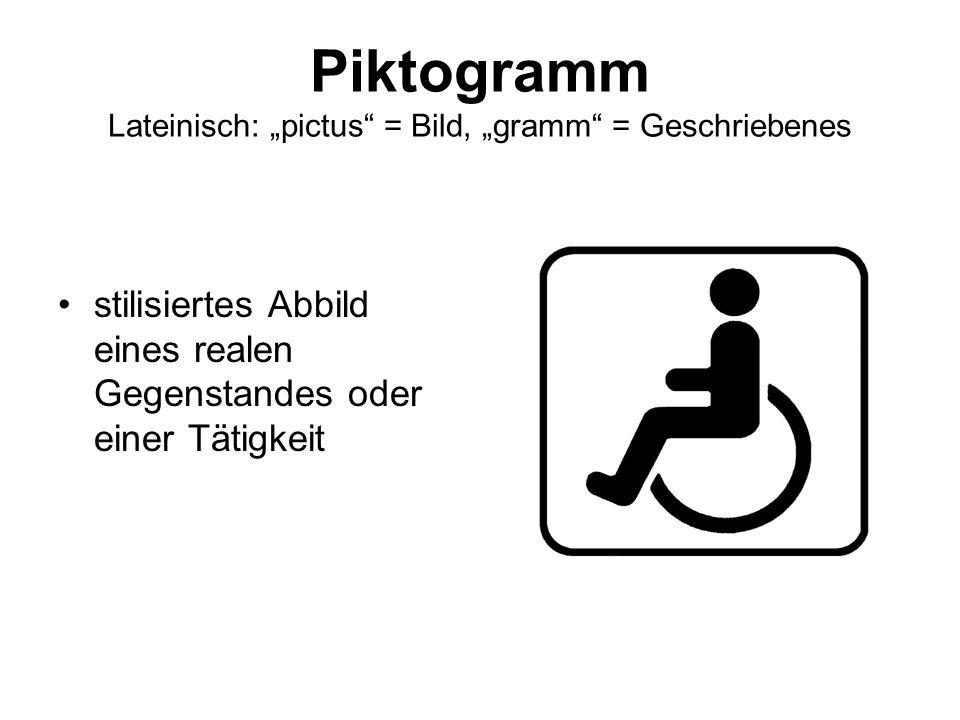 """Piktogramm Lateinisch: """"pictus = Bild, """"gramm = Geschriebenes"""