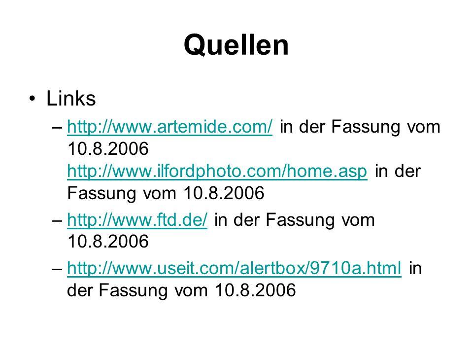 Quellen Links. http://www.artemide.com/ in der Fassung vom 10.8.2006 http://www.ilfordphoto.com/home.asp in der Fassung vom 10.8.2006.