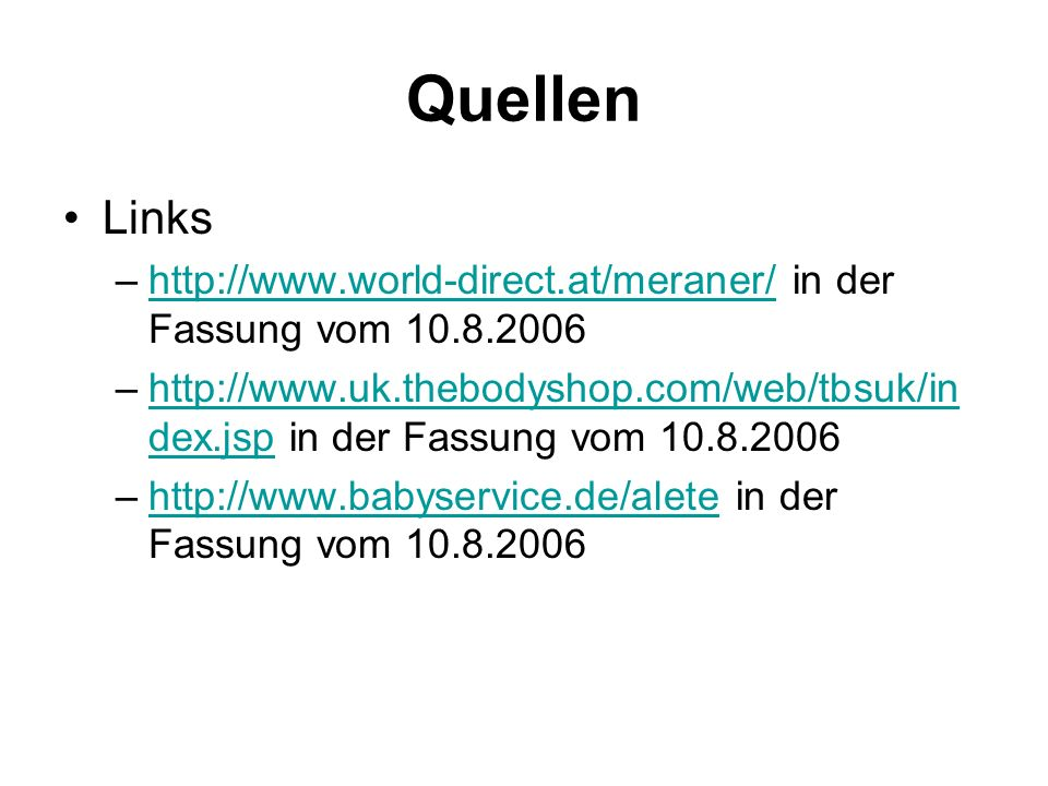 Quellen Links. http://www.world-direct.at/meraner/ in der Fassung vom 10.8.2006.