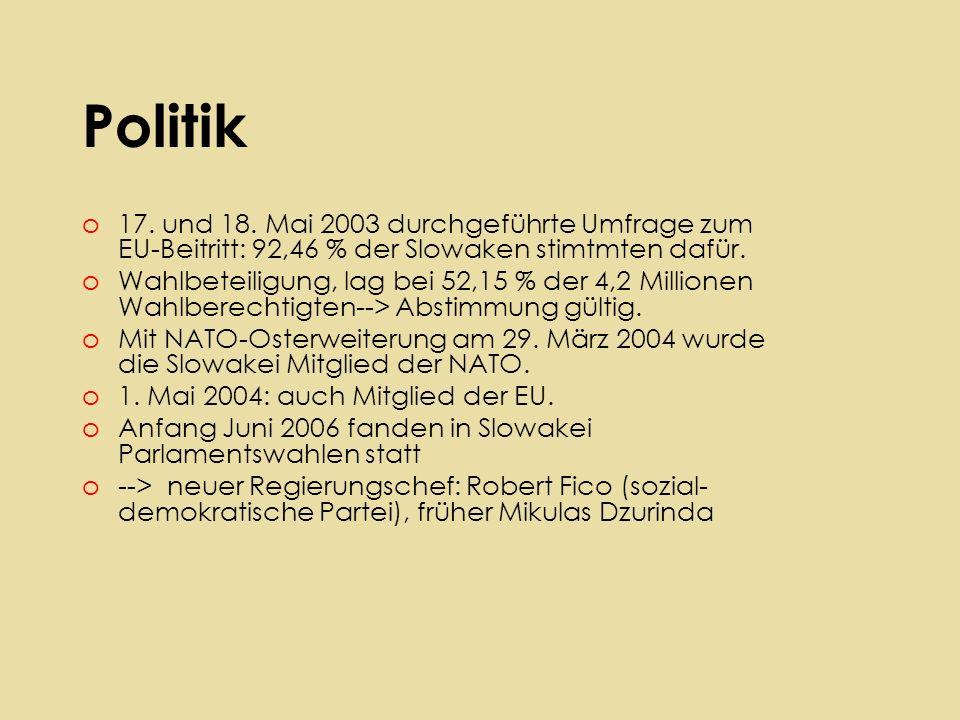 Politik 17. und 18. Mai 2003 durchgeführte Umfrage zum EU-Beitritt: 92,46 % der Slowaken stimtmten dafür.