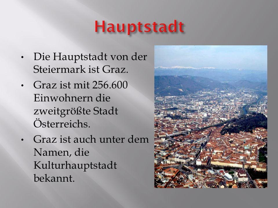 Hauptstadt Die Hauptstadt von der Steiermark ist Graz.