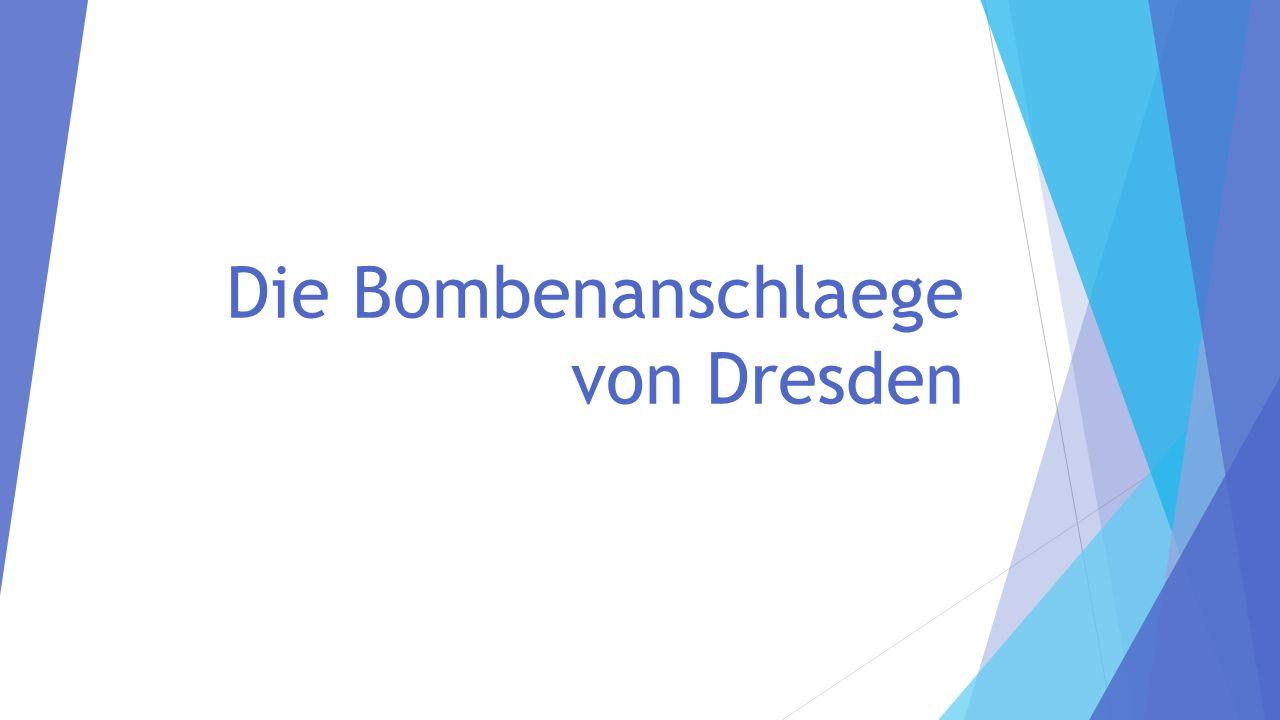 Die Bombenanschlaege von Dresden