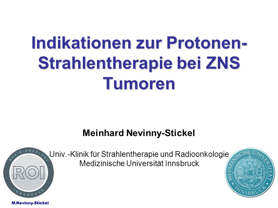 Indikationen zur Protonen-Strahlentherapie bei ZNS Tumoren